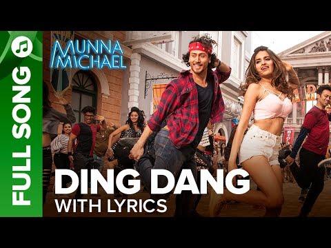 Ding Dang - Full song with lyrics   Munna Michael 2017   Tiger Shroff & Nidhhi Agerwal