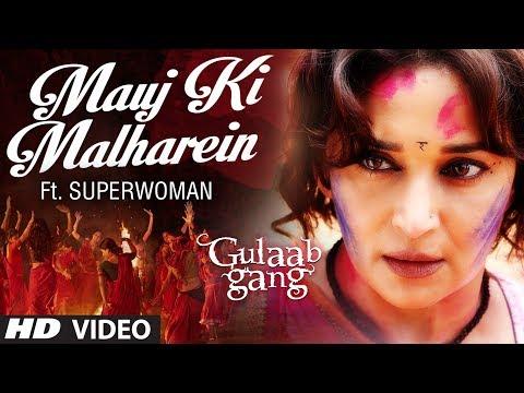 Mauj Ki Malharein Video Song Ft Superwoman | Gulaab Gang | Madhuri Dixit, Juhi Chawla