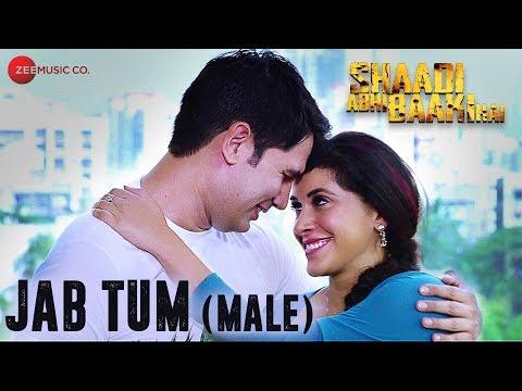 Jab Tum (Male) | Shaadi Abhi Baaki Hai | Mansi Dovhal & Amit Bhaskar | Soham Chakraborthy