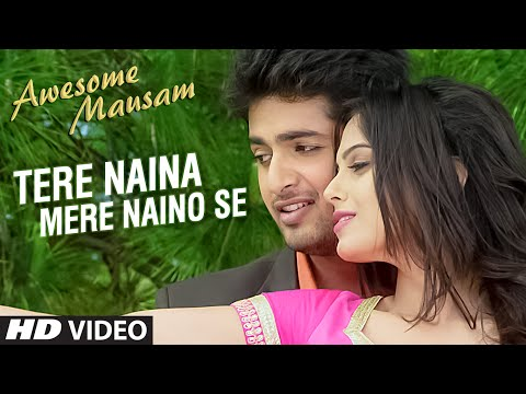 TERE NAINA MERE NAINO SE Video Song - Awesome Mausam