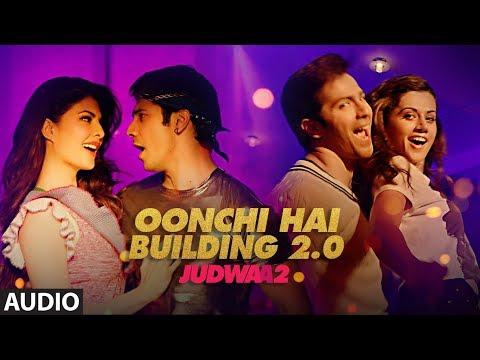 Oonchi Hai Building 2.0 Full Song | Judwaa 2 | Varun | Jacqueline | Taapsee | Anu Malik