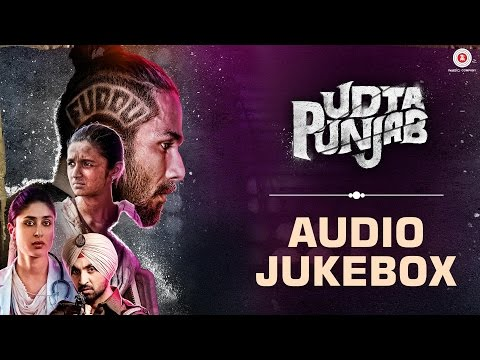 Udta Punjab - Full Movie Album | Audio Jukebox