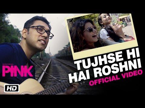 Tujhse Hi Hai Roshni | PINK