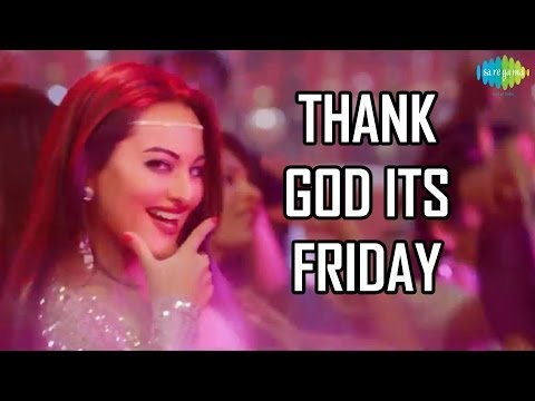 Thank God It's Friday [TGIF] - HIMMATWALA Official Disco Song ?? - Sonakshi Sinha