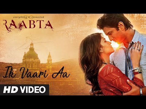 Ik Vaari Aa | Raabta | Sushant Singh Rajput & Kriti Sanon | Pritam Arijit Singh Amitabh Bhattacharya