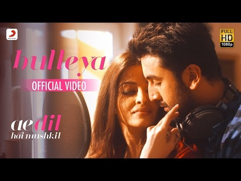 Bulleya – Ae Dil Hai Mushkil