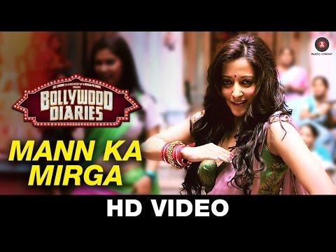 Mann Ka Mirga - Bollywood Diaries