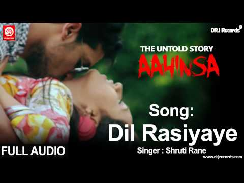 Dil Rasiyaye Audio Song | Aahinsa The Untold Story | Shruthi Rane