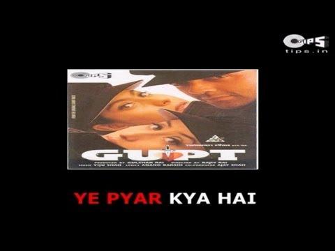 Yeh Pyar Kya Hai with Lyrics - Kumar Sanu, Alka Yagnik & Kavita Krishnamurthy - Gupt - Sing Along