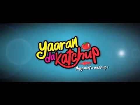 Yaaran Da Katchup - Official Theatrical Trailer | Hardy Sandhu | Varun Sharma | Yuvika | | Anita