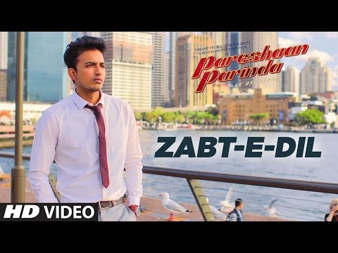 Zabt E Dil | Tapeshvar Kalia | Pareshaan Parinda | Latest Hindi Song 2018