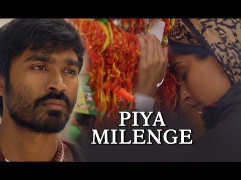 Piya Milenge Song - Raanjhanaa