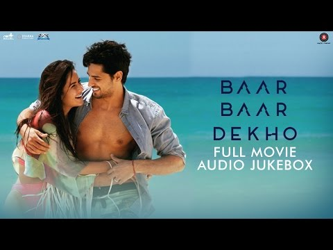 Baar Baar Dekho - FULL MOVIE AUDIO JUKEBOX