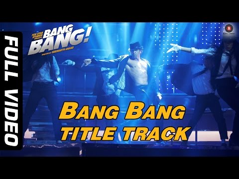 Bang Bang Title Track - Full Video | Bang Bang | Hrithik Roshan & Katrina Kaif | HD