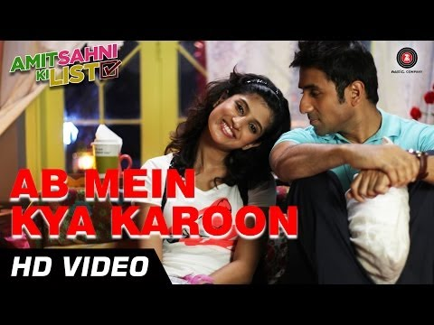 Ab Mein Kya Karoon Official Video HD | Amit Sahni Ki List | Vir Das, Vega Tamotia