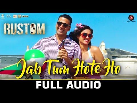 Jab Tum Hote Ho - Full Audio | Rustom