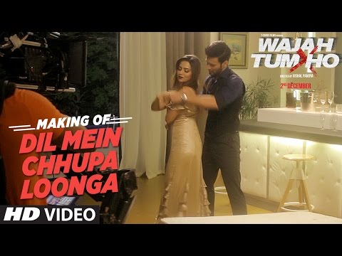 Making of Dil Mein Chhupa Loonga Video | Wajah Tum Ho