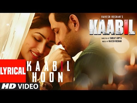 Kaabil Hoon Full Song With Lyrics | Kaabil