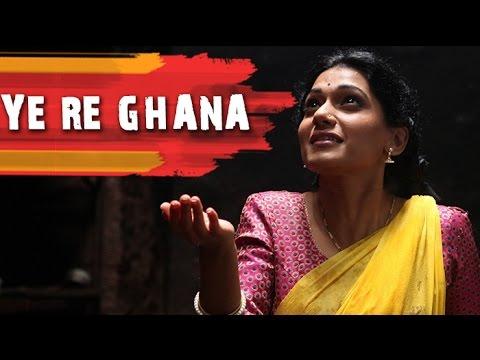 Ye Re Ghana Full Video Song | Anvatt Marathi Movie 2014