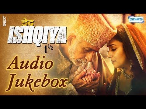 Dedh Ishqiya Audio Jukebox Full Songs | Madhuri Dixit - Naseeruddin Shah - Arshad Warsi - Huma