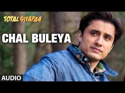Chal Buleya Total Siyapaa Full Song (Audio)   Ali Zafar, Yaami Gautam, Anupam Kher, Kirron Kher