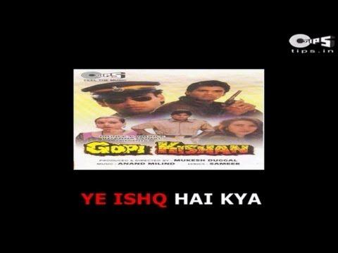 Yeh Ishq Hai Kya Ek Rog Bura with Lyrics - Gopi Kishan - Kumar Sanu & Alka Yagnik - Sing Along