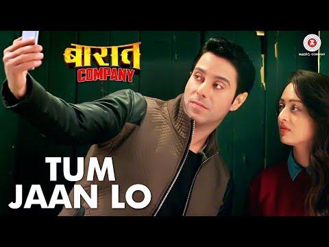Tum Jaan Lo - Baaraat Company