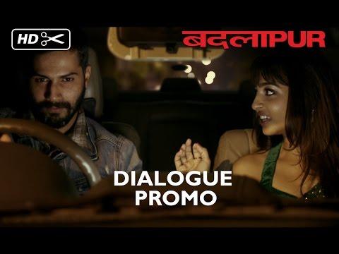 Badlapur | Dialogue Promo 18 | Varun Dhawan, Huma Qureshi, Nawazuddin Siddiqui