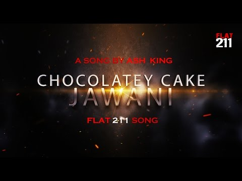 Chocolatey Cake Jawani | FLAT 211 | Song Teaser | Ash King