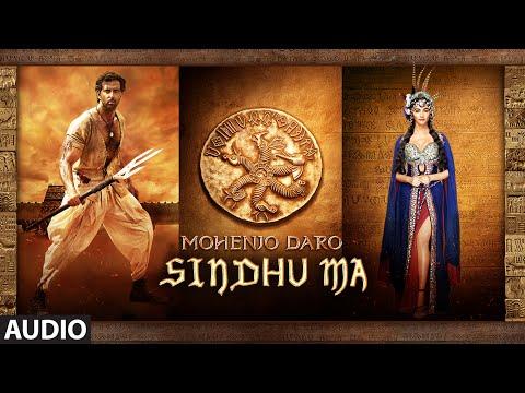 SINDHU MA Full Song | Mohenjo Daro