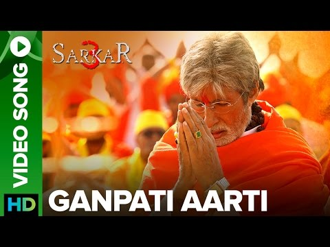 Ganpati Aarti by Amitabh Bachchan | Official Video Song | Sarkar 3