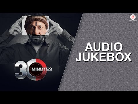 30 Minutes - Full Movie Audio Jukebox
