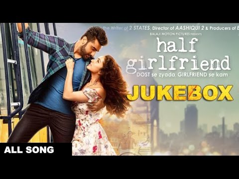 Half Girlfriend Songs