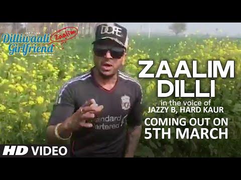 'Zaalim Dilli' RELEASING on March 5th | Jazzy B | Dilliwaali Zaalim Girlfriend