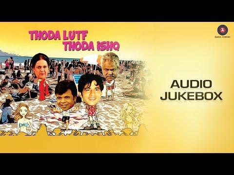 Thoda Lutf Thoda Ishq Jukebox   Rajpal Yadav, Hiten Tejwani, Bhavita Anand, Sanjana Singh