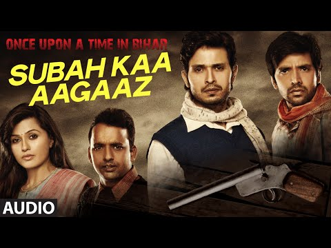 Subah Kaa Agaaz FULL AUDIO Song - Mohit Chauhan | Once Upon A Time In Bihar | T-Series