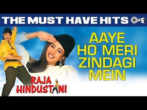 Aaye Ho Meri Zindagi Mein - Raja Hindustani