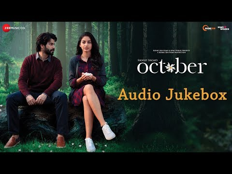 October - Full Movie Audio Jukebox | Varun Dhawan & Banita Sandhu