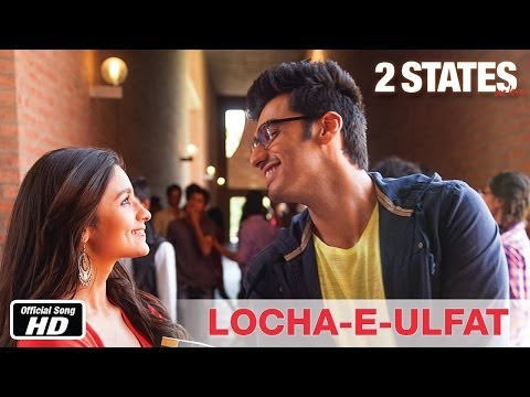 Locha-E-Ulfat - 2 States | Official Song | Arjun Kapoor, Alia Bhatt