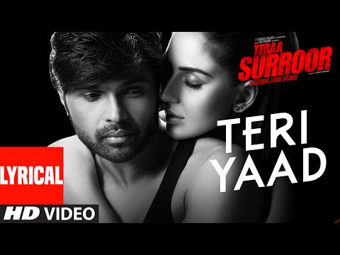 TERI YAAD Lyrical Video Song - TERAA SURROOR