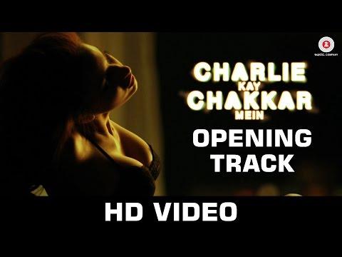 Uncensored - Charlie Kay Chakkar Mein - Let's Play Boy ft. Elena Roxana Maria Fernandes
