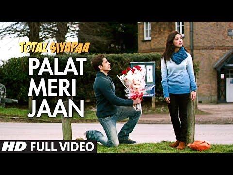 Total Siyapaa   Palat Meri Jaan   Full Video   Ali Zafar   Yami Gautam