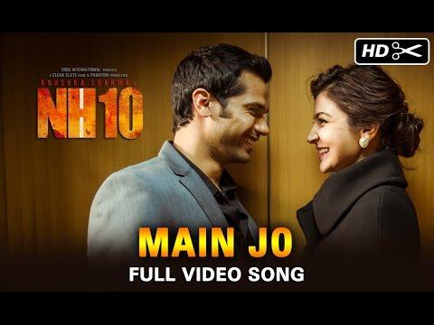 Main Jo Official Full Video Song | NH10 | Anushka Sharma, Neil Bhoopalam