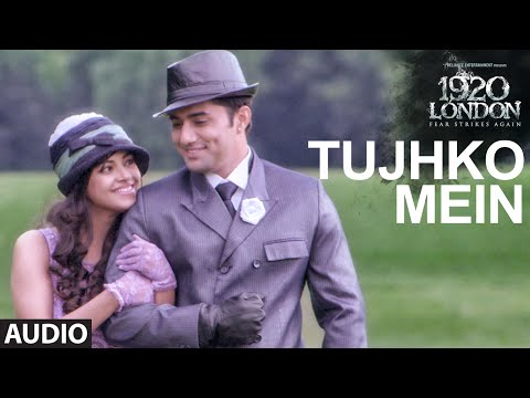 Tujhko Mein Video Song |1920 LONDON