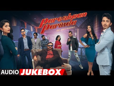 Full Album: Pareshaan Parinda | Audio Jukebox