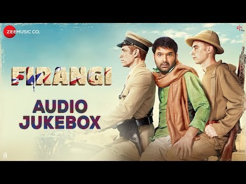 Firangi - Full Movie Audio Jukebox | Kapil Sharma & Ishita Dutta | Jatinder Shah