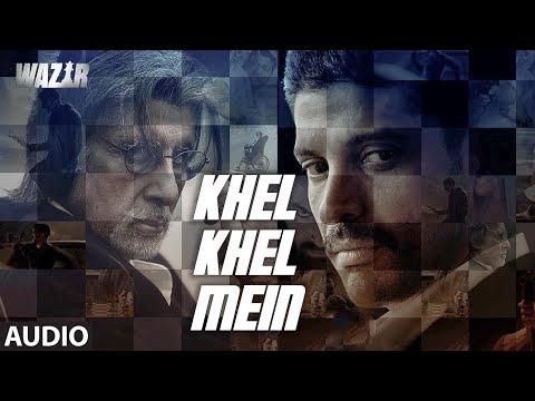 'Khel Khel Mein' FULL AUDIO SONG - Wazir