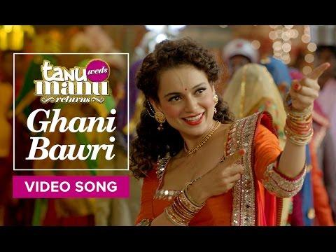 Ghani Bawri   Video Song   Tanu Weds Manu Returns   Kangana Ranaut, R Madhavan