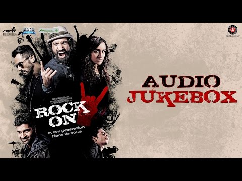 Rock On 2 - Full Movie Audio Jukebox