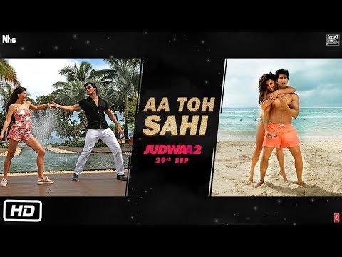 Aa Toh Sahi Song | Judwaa 2 | Varun | Jacqueline | Taapsee | David Dhawan | Meet Bros | Neha Kakkar